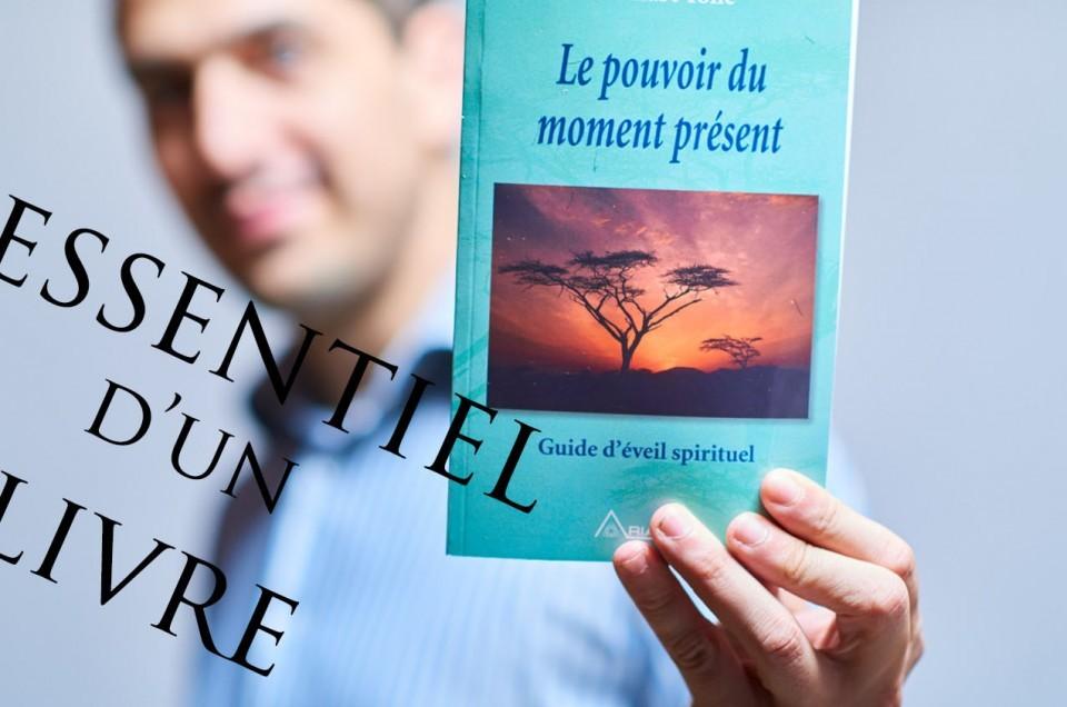 Le pouvoir du moment présent - Eckhart Tolle