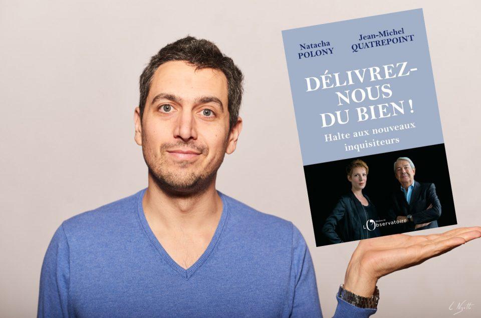 Délivrez-nous du bien - Natacha Polony & Jean Michel Quatrepoint